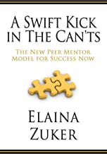 A Swift Kick in the Can'ts: The New Peer Mentor Model for Success Now