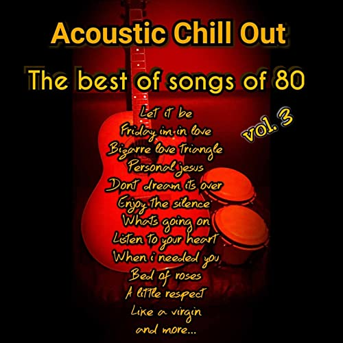 The Best Of Songs 80s Vol 3 By Acoustic Chill Out On Amazon Music