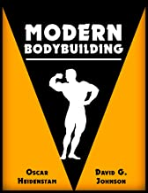 MODERN BODYBUILDING: A Complete Guide to the Promotion of Fitness, Strength, and Physique