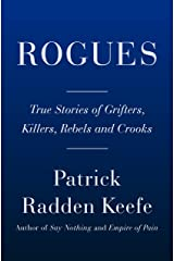 Rogues: True Stories of Grifters, Killers, Rebels and Crooks Kindle Edition