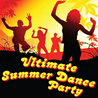 Ultimate Summer Dance Party
