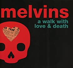 a walk with love and death melvins