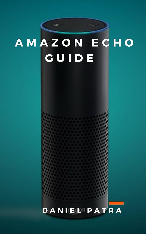ピュー指紋水を飲むAmazon Echo Guide: Unofficial Guide (English Edition)