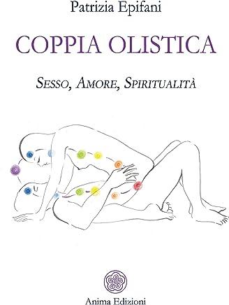 Coppia olistica: Sesso, Amore, Spiritualità