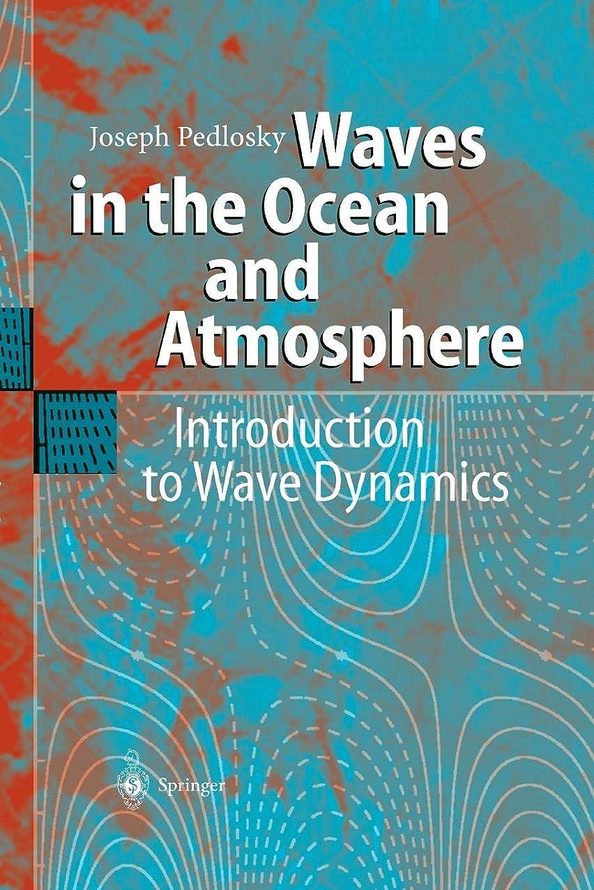 分子ヘリコプターうっかりWaves in the Ocean and Atmosphere: Introduction to Wave Dynamics