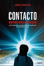 Contacto Entre Dos Mundos: Las extraordinarias experiencias OVNI de Próspera Muñoz (Historia Oculta nº 14)