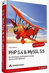 PHP 5.4 & MySQL 5.5: Der Einstieg in die Programmierung dynamischer Websites (Open Source Library) Gebundene Ausgabe