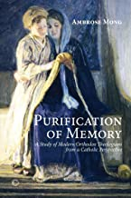 Purification of Memory: A Study of Orthodox Theologians from a Catholic Perspective