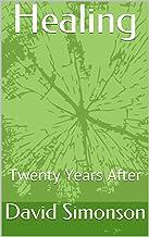 Healing: Twenty Years After