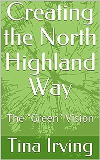 "Creating the North Highland Way: The ""Green"" Vision (English Edition)"