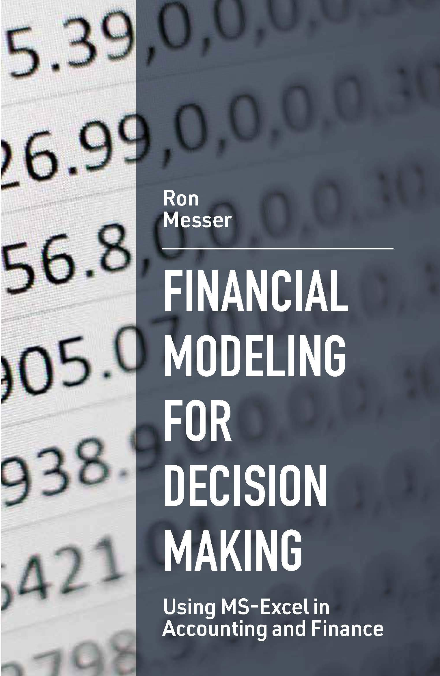 Financial Modeling for Decision Making: Using MS-Excel in Accounting and Finance