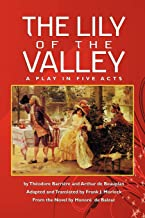 The Lily of the Valley: A Play in Five Acts