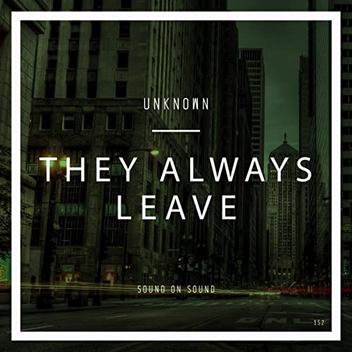 They Always Leave Original Mix By Unknown On Amazon Music Amazon Com