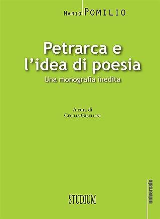 Petrarca e lidea di poesia: Una monografia inedita