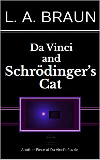 Da Vinci and Schrödinger's Cat (Da Vinci's REAL Secrets)