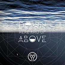 Down Here and Up Above (feat. Ben Pasley & Karla Adolphe)