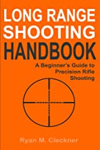 Long Range Shooting Handbook: Complete Beginner's Guide to Long Range Shooting PDF