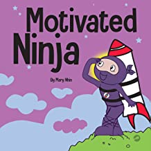 Motivated Ninja: A Social, Emotional Learning Book for Kids About Motivation (Ninja Life Hacks, Book 56)