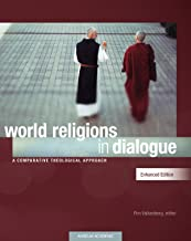 World Religions in Dialogue, Enhanced Edition: A Comparative Theological Approach