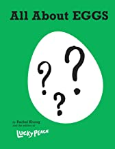 Lucky Peach All About Eggs: Everything We Know About the World's Most Important Food: A Cookbook
