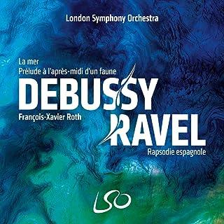 ラヴェル : スペイン狂詩曲、ドビュッシー : 牧神の午後 / フランソワ=グザヴィエ・ロト、ロンドン交響楽団 (Ravel Debussy / François-Xavier Roth, LSO) [SACD Hybrid] [Import]...