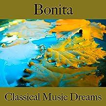 Bonita: Classical Music Dreams - La Mejor Música Para Descancarse