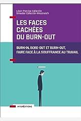 Les faces cachées du burn-out : Burn-in, bore-out et burn-out, faire face à la souffrance au travail Format Kindle