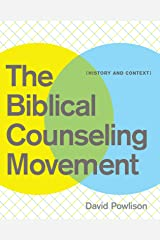 The Biblical Counseling Movement: History and Context Kindle Edition