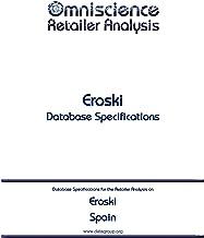 Eroski - Spain: Retailer Analysis Database Specifications (Omniscience Retailer Analysis - Spain Book 32763) (English Edition)