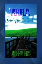 WORDPLAY: Poetry for The Soul