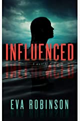 Influenced: A psychological thriller with a shocking twist Kindle Edition