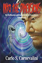 Into the Dimensions: My Paranormal and Extraterrestrial Experiences