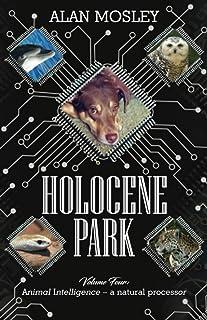 Holocene Park: Volume 4: Animal Intelligence - a natural processor
