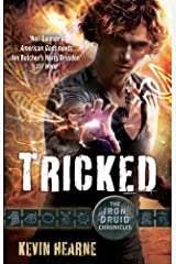 Tricked: The Iron Druid Chronicles Kindle Edition