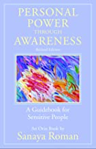 Personal Power through Awareness, revised edition: A Guidebook for Sensitive People (The Earth Life Series)