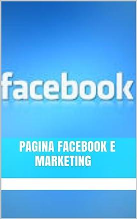 Pagina Facebook e Marketing