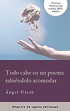 Todo cabe en un poema sabiéndolo acomodar: Mención honorífica del Premio Bitácora de vuelos 2018, en la categoría de Poesí...