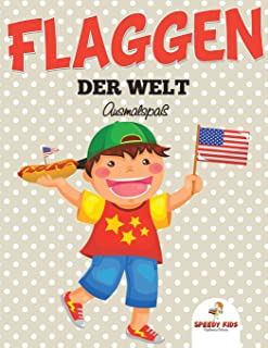 Flaggen der Welt: Ausmalspaß (German Edition)