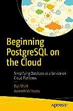 Beginning PostgreSQL on the Cloud: Simplifying Database as a Service on Cloud Platforms