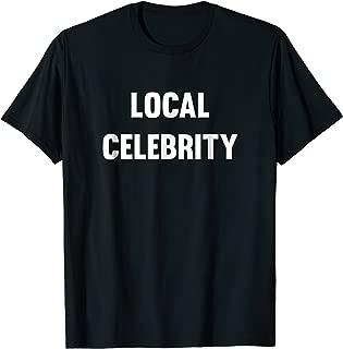 Best t shirt local celebrity Reviews