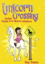 Unicorn Crossing (Phoebe and Her Unicorn Adventure)