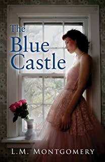 The Blue Castle:Classic Edition(Annotated)