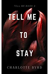 Tell Me to Stay (Tell Me Series Book 3) Kindle Edition