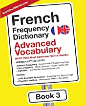 French Frequency Dictionary - Advanced Vocabulary: 5001-7500 Most Common French Words: Volume 3 (French-English)