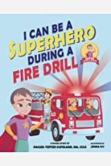 I Can Be A Superhero During A Fire Drill (Super Safety Series Book 2) Kindle Edition