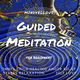 Guided Meditation for Beginners - Stress Relaxation Self Love Inner Child Healing Anger Relief