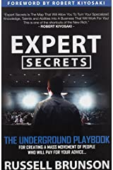Expert Secrets: The Underground Playbook for Creating a Mass Movement of People Who Will Pay for Your Advice (1st Edition) Paperback