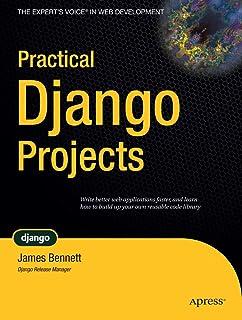 Practical Django Projects (Pratical Projects)