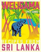 Weligama: Recipes from Sri Lanka