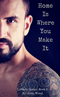 Home Is Where You Make It (Unlikely Heroes Book 5)